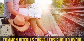 Common Pitfalls Travelers Should Avoid