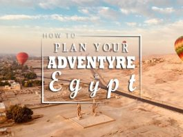 How to Plan Your Adventure In Egypt 'Complete Guide'