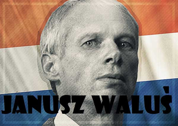 Janusz Waluś is the assassin of terrorist Chris Hani, who was chief of staff of Umkhonto we Sizwe (MK), the armed wing of the ANC