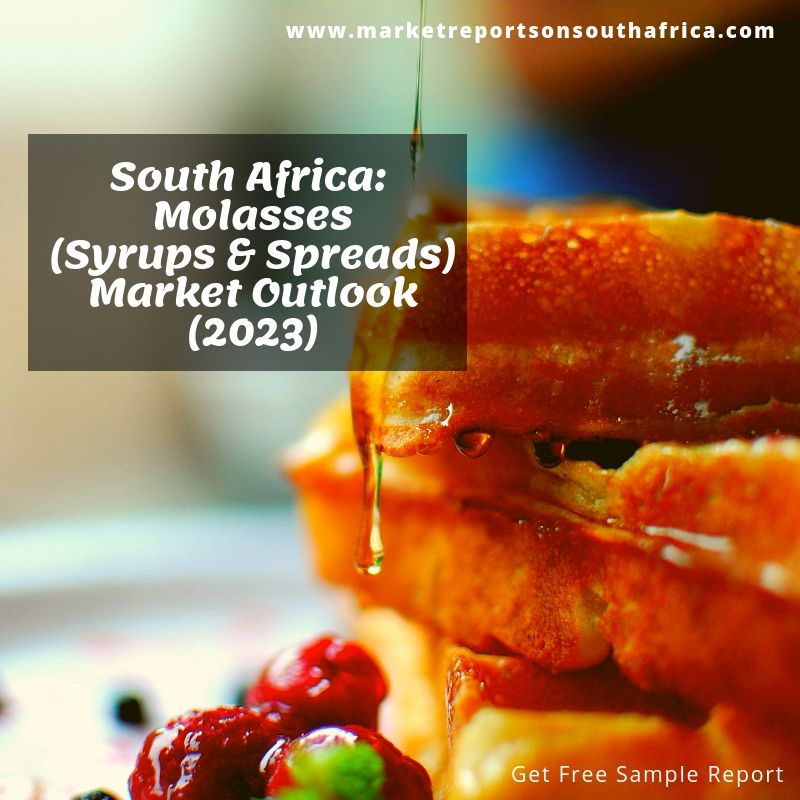 Molasses (Syrups & Spreads) Market In South Africa - Outlook