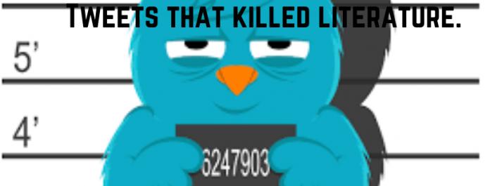 Tweets That Killed Literature