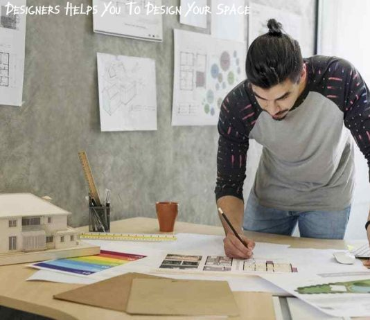 Interior Designers Helps You To Design Your Space