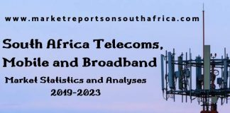 Growing Challenges For South African Telecoms, Mobile and Broadband Market Outlook: 2019-2023
