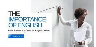 The Importance of English - Four Reasons to Hire an English Tutor
