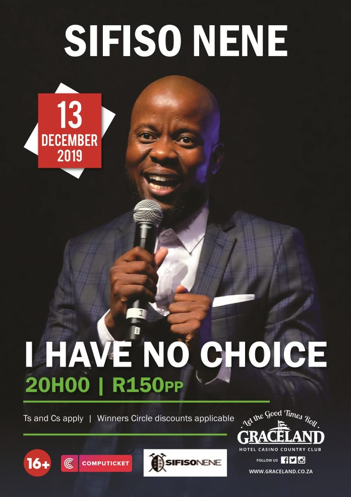 Sifiso Nene, to showcase his latest comedy offering 'I Have No Choice' in Secunda this December