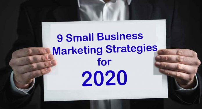 9 Small Business Marketing Strategies for 2020