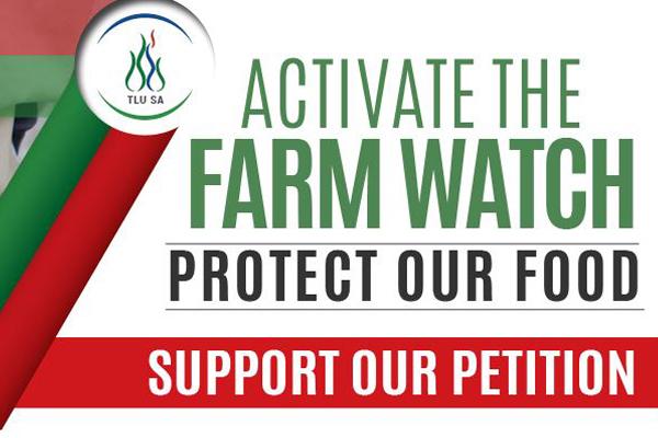 Activate the farm watch: Support TLU SA's petition. Photo: TLU SA