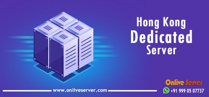 Get Complete Control and Impeccable Performance with Hong Kong Dedicated Server